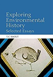 [Exploring Environmental History: Selected Essays] (By: T. C. Smout) [published: May, 2009]