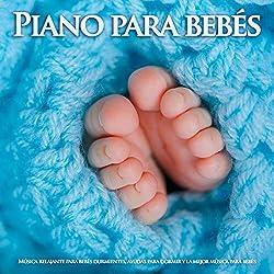 Piano para bebés:Música relajante para bebés durmientes, ayudas para dormir y la mejor música para bebés