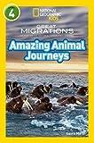 Amazing Animal Journeys (National Geographic Readers)