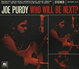 Joe Purdy: Who Will Be Next (Audio CD)