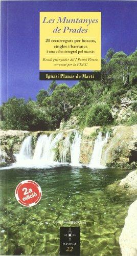 Les Muntanyes de Prades: 20 recorreguts per boscos, cingles i barrancs (Azimut) por Ignasi Planas de Martí