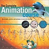 The Complete Animation Course: The Principles, Practice and Techniques of Successful Animation by Chris Patmore (2003-08-01)
