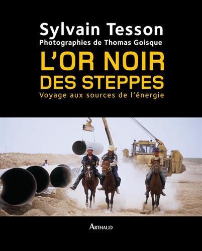 L'or noir des steppes : Voyage aux sources de l'nergie