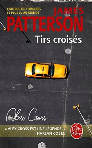 Tirs croisés (Alex Cross) par James Patterson