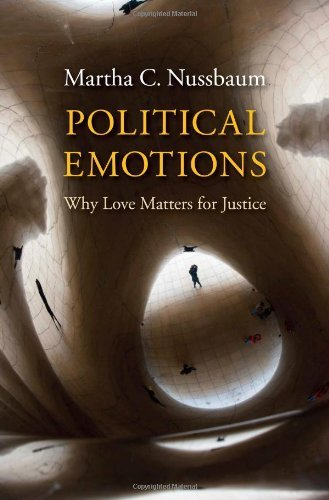 Political Emotions: Why Love Matters for Justice by Martha C. Nussbaum (2013-10-04)
