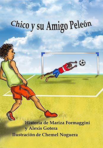 Chico y su Amigo Peleón (Colección Aventuras de Chico nº 1)