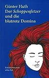 Der Schoppenfetzer und die blutrote Domina: Erich Rottmanns elfter Fall