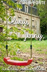 Clara, Jenny, et autres nouvelles par Carène Ponte