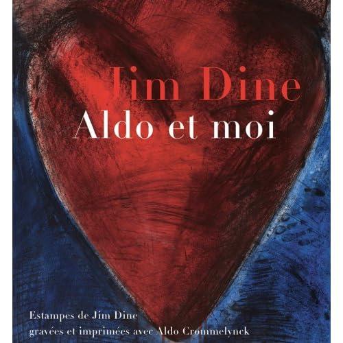 Jim Dine : Aldo et moi