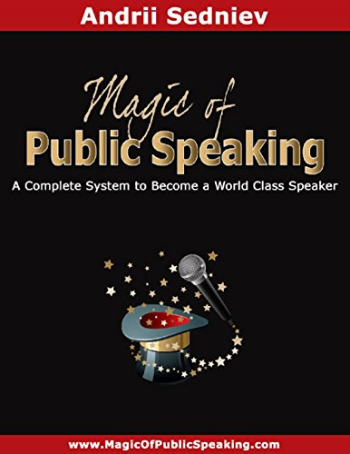 Magic of Public Speaking: A Complete System to Become a World Class Speaker (English Edition) por Andrii Sedniev