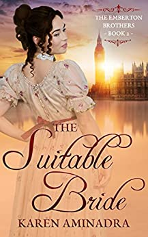 The Suitable Bride (The Emberton Brothers Series Book 2) by [Aminadra, Karen]