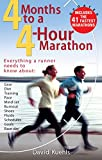 Four Months to a Four-Hour Marathon: Everything a Runner Needs to Know About Gear, Diet, Training, Pace, Mind-set, Burnout, Shoes, Fluids, Schedules, Goals, & Race Day, Revised