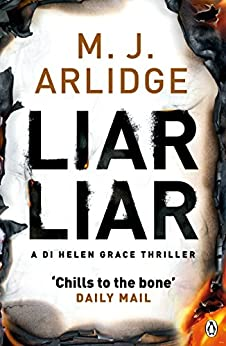 Liar Liar: DI Helen Grace 4 (A DI Helen Grace Thriller) by [Arlidge, M. J.]