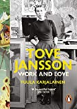 Tove Jansson: Work and Love (English Edition)