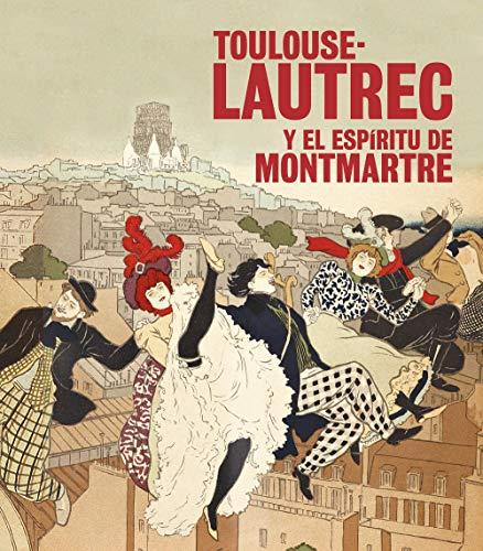 Toulouse-Lautrec y el espíritu de Montmartre (Varios) por Autores varios