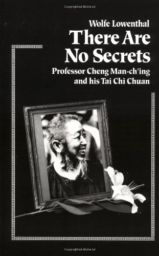 there-are-no-secrets-professor-cheng-man-ching-and-his-tai-chi-chuan