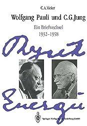 Wolfgang Pauli und C. G. Jung: Ein Briefwechsel 1932-1958