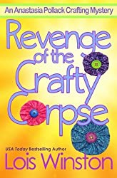 Revenge of the Crafty Corpse (An Anastasia Pollack Crafting Mystery) (Volume 3) by Lois Winston (2015-09-02)