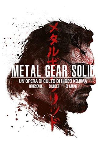 Metal Gear Solid - Un'opera di culto di Hideo Kojima