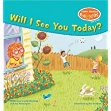Will I See You Today? (Faith Basics for Kids) by Crystal Bowman (2011-01-03)