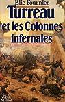 Turreau et les Colonnes infernales : Ou l'échec de la violence par Fournier