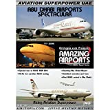 AirUtopia Abu Dhabi Airports Spectacular DVD
