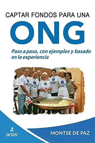 Captar fondos para una ONG (Gestión de ONG) por Montse de Paz