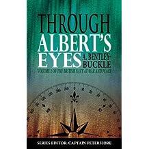Through Albert's Eyes (British Navy at War and Peace)