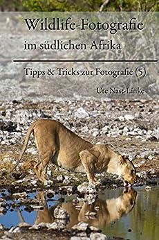 Wildlife-Fotografie im südlichen Afrika (Tipps & Tricks zur Fotografie 5)