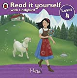 Heidi - Read it yourself with Ladybird: Level 4 (Read it Yourself - Level 4)