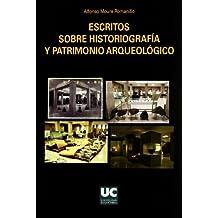 Escritos sobre historiografía y patrimonio arqueológico (Historia)