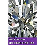 The 3 Greatest Epic Poems: Iliad Ramayana Kalevala (English Edition)