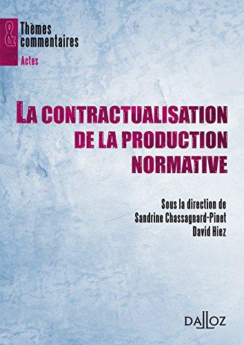 La contractualisation de la production normative: Thèmes et commentaires