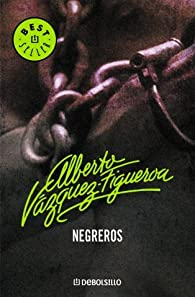 Negreros / Slave-Trading par Alberto Vazquez-Figueroa