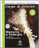 Corso di scienze. Modulo A-B-C-D: Materia e energia-Vita e ambiente-Noi uomini-Dalla terra alle galassie. Con quaderno operativo. Per la Scuola media