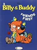 Billy & Buddy - tome 3 Friends First (03)...