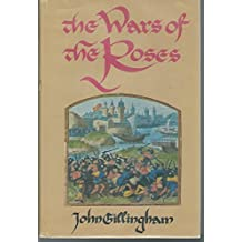 The Wars of the Roses: Peace and Conflict in Fifteenth-Century England by John Gillingham (1982-02-06)