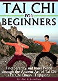 Image de Tai Chi for Beginners: Find Serenity and Inner Peace through the Ancient Art of Tai Chi  (