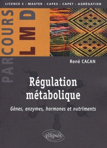 Régulation métabolique : gènes, hormones et nutriments