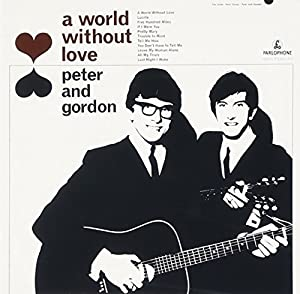Peter & Gordon - A World Without Love