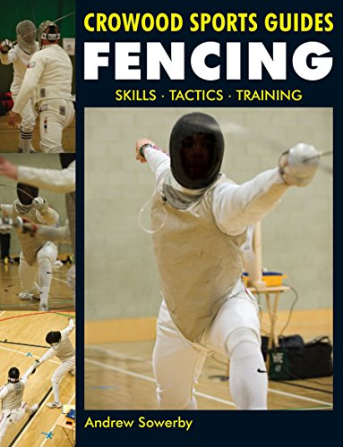 Fencing: Skills. Tactics. Training (Crowood Sports Guides)