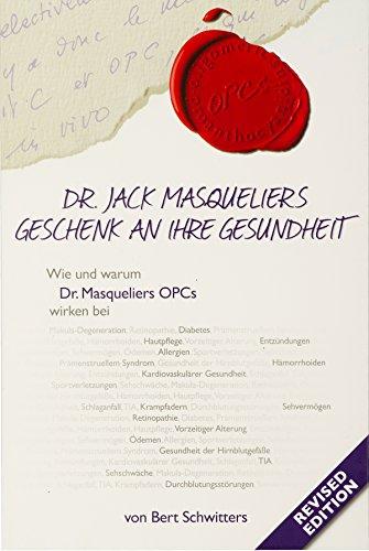 Dr. Jack Masqueliers Geschenk an Ihre Gesundheit - Revised Edition