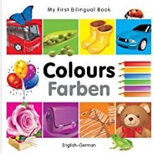 My First Bilingual Book - Colours (English-German) (My First Bilingual Books)