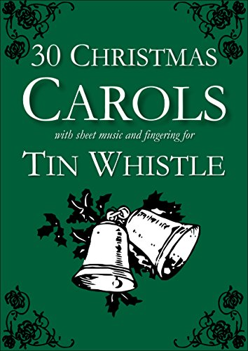 30 Christmas Carols with Sheet Music and Fingering for Tin Whistle (Whistle for Kids Book 1) por Stephen Ducke
