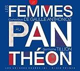 Femmes-au-Panthéon-(Les)-:-Geneviève-de-Gaulle-Anthonioz,-Germaine-Tillion-:-Discours-d'André-Malraux