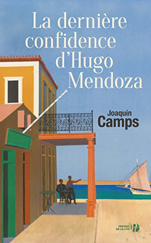 La Dernière Confidence d'Hugo Mendoza par Joaquín CAMPS