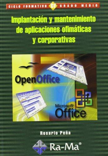 Implantación y mantenimiento de aplicaciones ofimáticas y corporativas por Rosario Peña Pérez