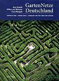 GartenNetze Deutschland: Entwicklung Vernetzung Vermarktung historischer Gärten
