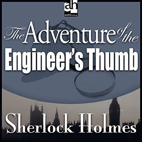The Adventure of the Engineer's Thumb  Audiolibri