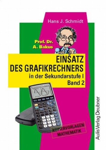 Kopiervorlagen Mathematik/Prof. Dr. A. Bakus Einsatz des Grafikrechners in der Sekundarstufe I- Band 2